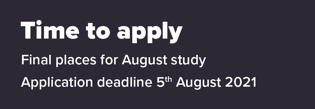 Apply now for our August intake